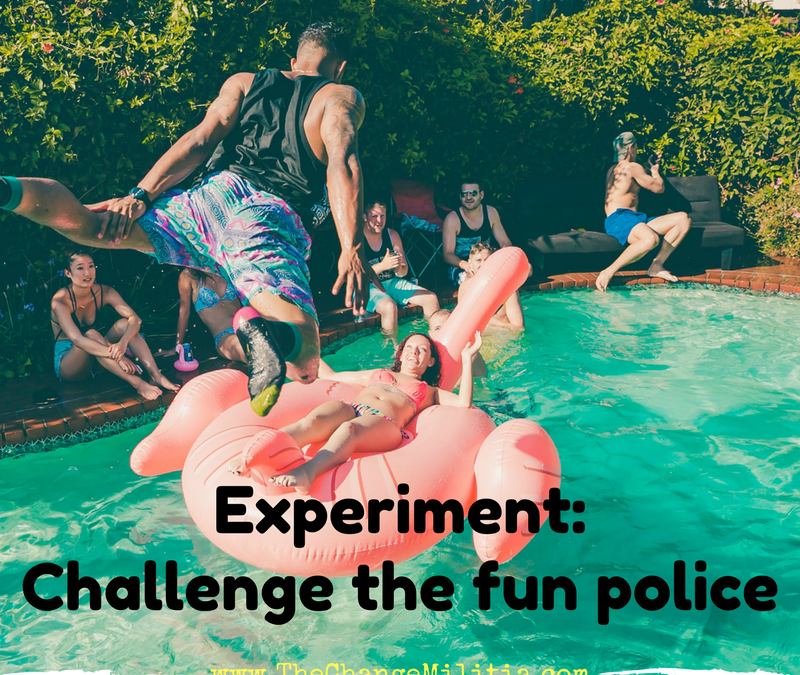 Experiment: Challenge the fun police