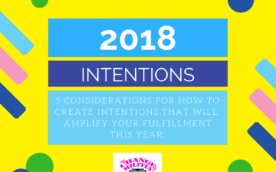 2018 Intentions: 5 Considerations to create intentions that will seriously amplify meaning and fulfillment