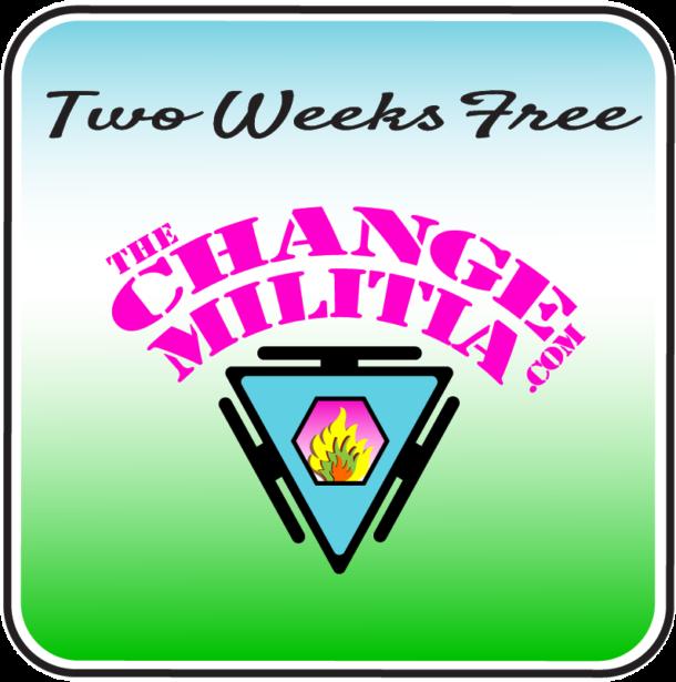 Two Weeks Free The Change Militia